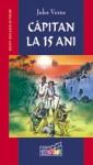 Căpitan la 15 Ani - Jules Verne, Sorin Teodorescu, Andreea Apostol