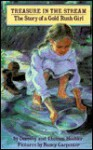 Treasure in the Stream: The Story of a Gold Rush Girl - Dorothy Hoobler, Thomas Hoobler