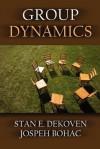 Group Dynamics - Joseph Bohac, Stan DeKoven