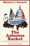 The Asbestos Racket: An Environmental Parable - Michael Bennet