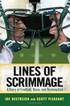 Lines of Scrimmage: A Story of Football, Race, and Redemption - Joe Oestreich, Scott Pleasant