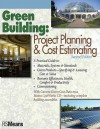 Green Building: Project Planning & Cost Estimating - R.S. Means Engineering