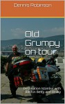 Old Grumpy on tour: Destination Istanbul with Bitchin Betty and Beaky - Dennis Robinson