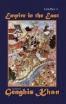 Empire in the East: The Story of Genghis Khan - Earle Rice Jr.