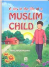 A Day in the Life of a Muslim Child - Darussalam Publishers, Darussalam Research