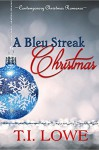 A Bleu Streak Christmas (The Bleu Series Book 2) - T.I. Lowe