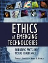 Ethics of Emerging Technologies: Scientific Facts and Moral Challenges - Thomas F. Budinger