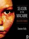 Season of the Macabre - Damien Kelly