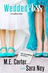 WeddedBliss: A FriendTrip Novella - ME Carter, Sara Ney, Murphy Rae