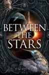 Between the Stars (You Say Which Way) - DM Potter