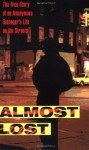 Almost Lost: The True Story of an Anonymous Teenager's Life on the Streets - Beatrice Sparks