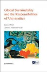 Global Sustainability and the Responsibilities of Universities - Luc E. Weber, James J. Duderstadt