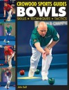 BOWLS: Skills, Techniques, Tactics (Crowood Sports Guides) - John Bell