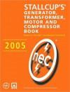 Stallcup's Generator, Transformer, Motor and Compressor Book 2005 - James G. Stallcup