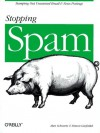 Stopping Spam: Stamping Out Unwanted Email and News Postings - Simson Garfinkel, Simson Garfinkel