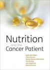 Nutrition and the Cancer Patient - Egidio Del Fabbro, Eduardo Bruera, Tim Bowling, Wendy Demark-Wahnefried, Jane B. Hopkinson