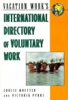 Interntational Directory of Voluntary Work (7th Edition) - Louise Whetter, Victoria Pybus