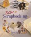 Better Scrapbooking - Vanessa-Ann, Vanessa-Ann