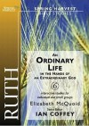 Ruth: An Ordinary Life in the Hands of an Extraordinary God (Spring Harvest: Bible Studies) - Elizabeth Mcquoid