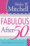 Fabulous After 50 - Shirley Mitchell