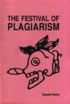 The Festival Of Plagiarism - Stewart Home