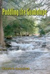 Paddling The Guadalupe (River Books (Texas A&M University Press)) - Wayne H. McAlister, Andrew Sansom