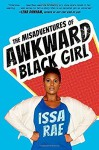 The Misadventures of Awkward Black Girl by Rae, Issa (2015) Hardcover - Issa Rae