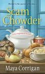 Scam Chowder - Maya Corrigan