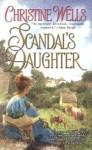 Scandal's Daughter - Christine Wells