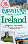 The Everything Travel Guide to Ireland: From Dublin to Galway and Cork to Donegal - A Complete Guide to the Emerald Isle - Thomas Hollowell