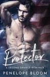 Protector: A Second Chance Bad Boy Romance - Penelope Bloom