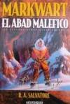 Markwart, El Abad Maléfico (Las Guerras Demoníacas, #4) - R.A. Salvatore