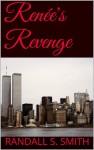 Renée's Revenge (The Willful Women Assassins Series, #1) - Randall S. Smith