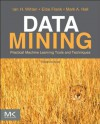 Data Mining: (The Morgan Kaufmann Series in Data Management Systems) - Ian H. Witten, Eibe Frank, Mark A. Hall