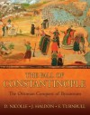The Fall of Constantinople: The Ottoman conquest of Byzantium - David Nicolle, Stephen Turnbull, John Haldon
