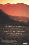 Finale di romanzo in Patagonia - Mempo Giardinelli, Pierpaolo Marchetti