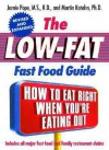 The Low-Fat Fast Food Guide: How to Eat Right When You're Eating Out - Jamie Pope, Martin Katahn