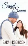 Sand & Snow: A Novella - Sarah Robinson