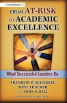 From At-Risk to Academic Excellence: Instructional Leaders Speak Out - John Bell, Tony Thacker, Franklin Schargel