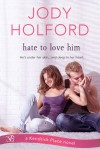 Hate to Love Him - Jody Holford
