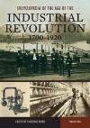 Encyclopedia of the Age of the Industrial Revolution, 1700-1920 [2 Volumes] - Christine Rider, Richard Polt