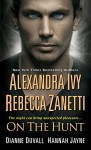 On The Hunt - Rebecca Zanetti, Hannah Jayne, Dianne Duvall, Alexandra Ivy