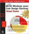 MCSE: Windows 2000 Core Design Electives e-trainer - Gary Govanus, Robert King