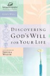 Discovering God's Will for Your Life (Women of Faith Study Guide Series) - Nelson Impact, Women of Faith, Sheila Walsh
