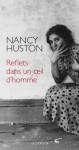 Reflet dans un oeil d'homme - Nancy Huston