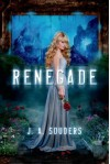 Renegade (The Elysium Chronicles) Paperback October 8, 2013 - J. A. Souders