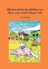 Abenteuerliche Geschichten Von Hans Und Seinem Hund Tobi - Kurt Brunke