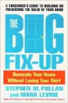 The Big Fix-Up: How to Renovate Your Home Without Losing Your Shirt - Stephen M. Pollan, Mark Levine