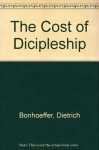 The Cost of Dicipleship - Dietrich Bonhoeffer