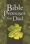 Bible Promises for Dad - Holman Reference Editorial Staff